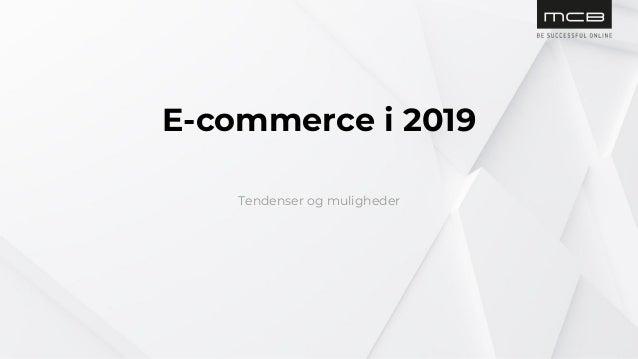 E-commerce i 2019 Tendenser og muligheder