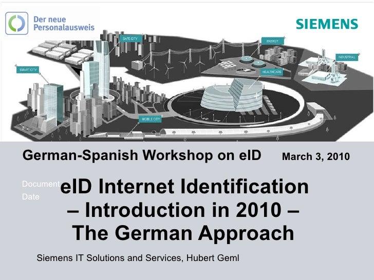 German-Spanish Workshop on eID  March 3, 2010   eID Internet Identification  – Introduction in 2010 –  The German Approach...