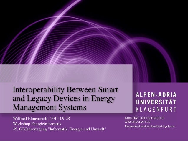Interoperability Between Smart and Legacy Devices in Energy Management Systems Networked and Embedded Systems Wilfried Elm...
