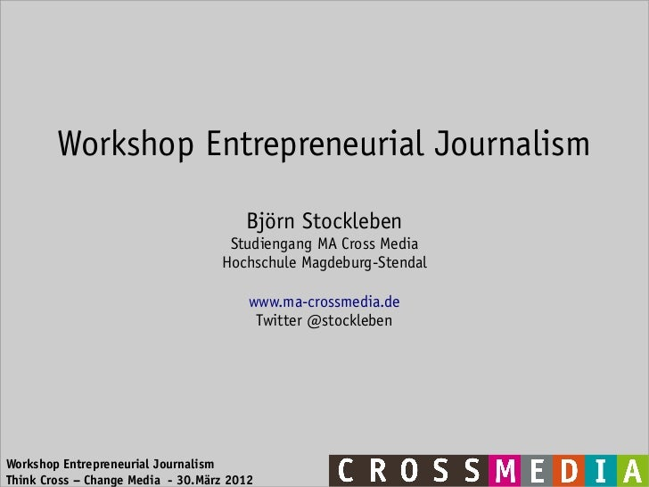 Workshop Entrepreneurial Journalism                                       Björn Stockleben                                ...