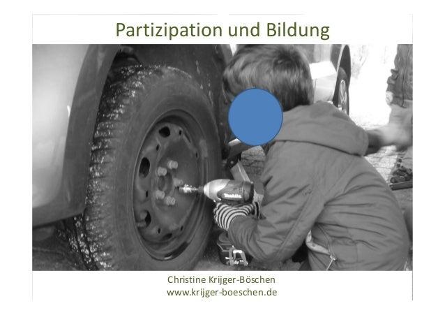 Partizipation und Bildung Christine Krijger-Böschen www.krijger-boeschen.de