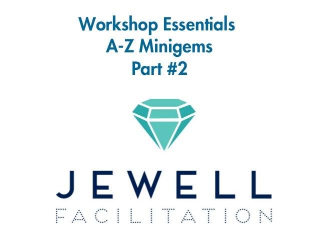 Workshop Essentials A-Z Minigems Part #2