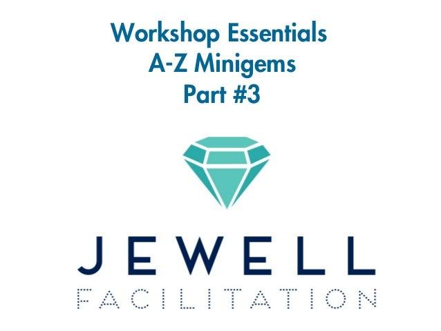 Workshop Essentials A-Z Minigems Part #3