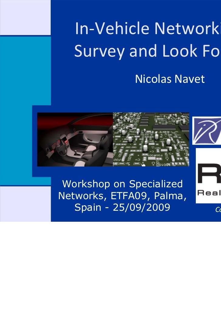 In‐VehicleNetworking:a   SurveyandLookForward              NicolasNavet Workshop on SpecializedNetworks, ETFA09, P...