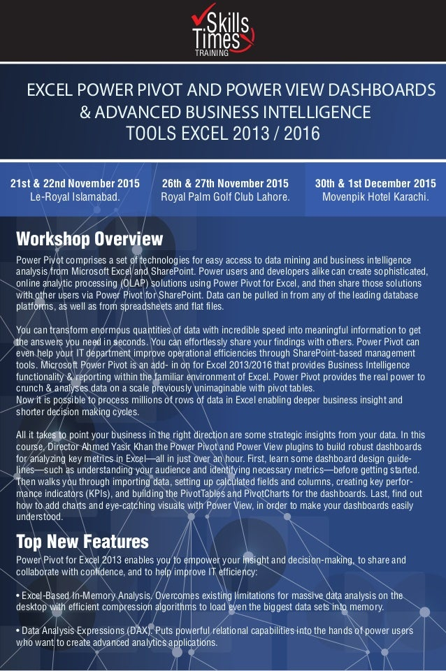 EXCEL POWER PIVOT AND POWER VIEW DASHBOARDS & ADVANCED BUSINESS INTELLIGENCE TOOLS EXCEL 2013 / 2016 21st & 22nd November ...
