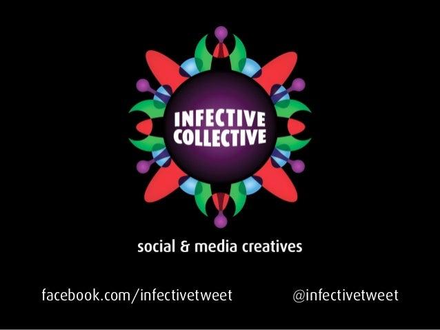 facebook.com/infectivetweet   @infectivetweet