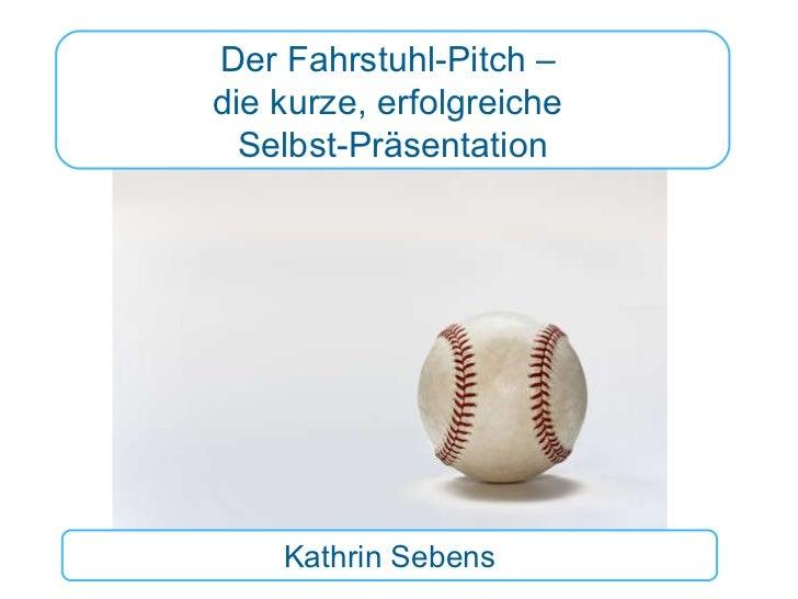 Der Fahrstuhl-Pitch –  die kurze, erfolgreiche  Selbst-Präsentation Kathrin Sebens