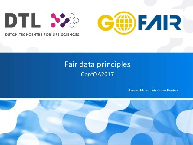 Fair data principles ConfOA2017 Barend Mons, Luiz Olavo Bonino