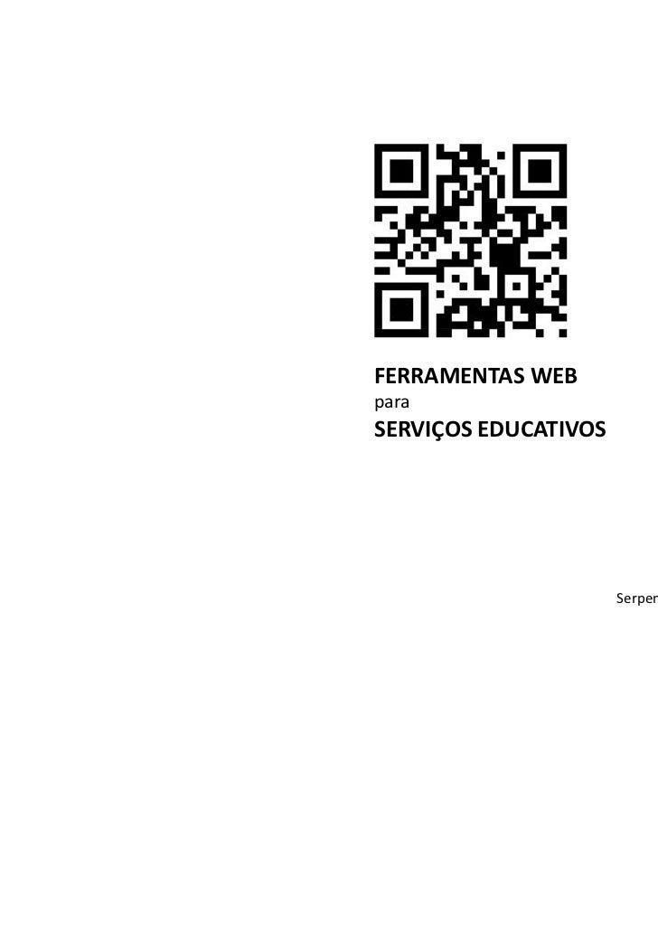 FERRAMENTAS WEBparaSERVIÇOS EDUCATIVOS                      Serpentina| 18 Julho |2011