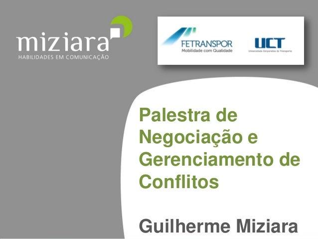Palestra de Negociação e Gerenciamento de Conflitos Guilherme Miziara