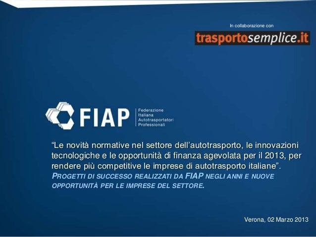 """In collaborazione con""""Le novità normative nel settore dell'autotrasporto, le innovazionitecnologiche e le opportunità di f..."""