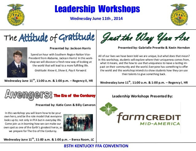 Wednesday June 11th , 2014 85TH KENTUCKY FFA CONVENTION Leadership Workshops Presented by: Jackson Harris Presented by: Ga...