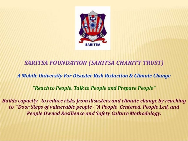 "SARITSA FOUNDATION (SARITSA CHARITY TRUST) A Mobile University For Disaster Risk Reduction & Climate Change ""Reach to Peop..."