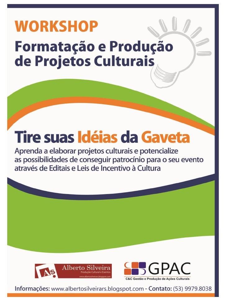 Proposta de WorkshopFormatação e Produção de Projetos Culturais
