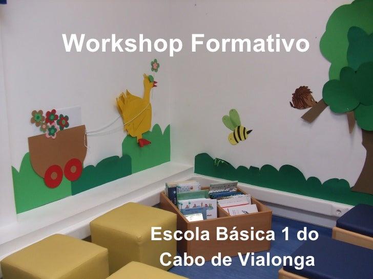 Workshop Formativo   Escola Básica 1 do  Cabo de Vialonga