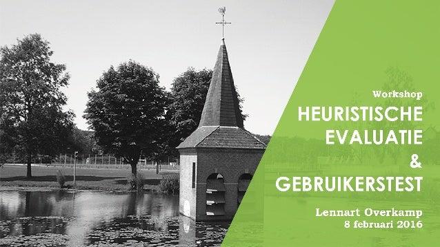 Workshop  I-IEURISTISCHE    EVALUATIE  3. GEBRUIKERSTEST  Lennart Overkamp 8 februari 2016
