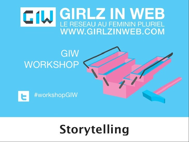 GIWWORKSHOP #workshopGIW        Storytelling