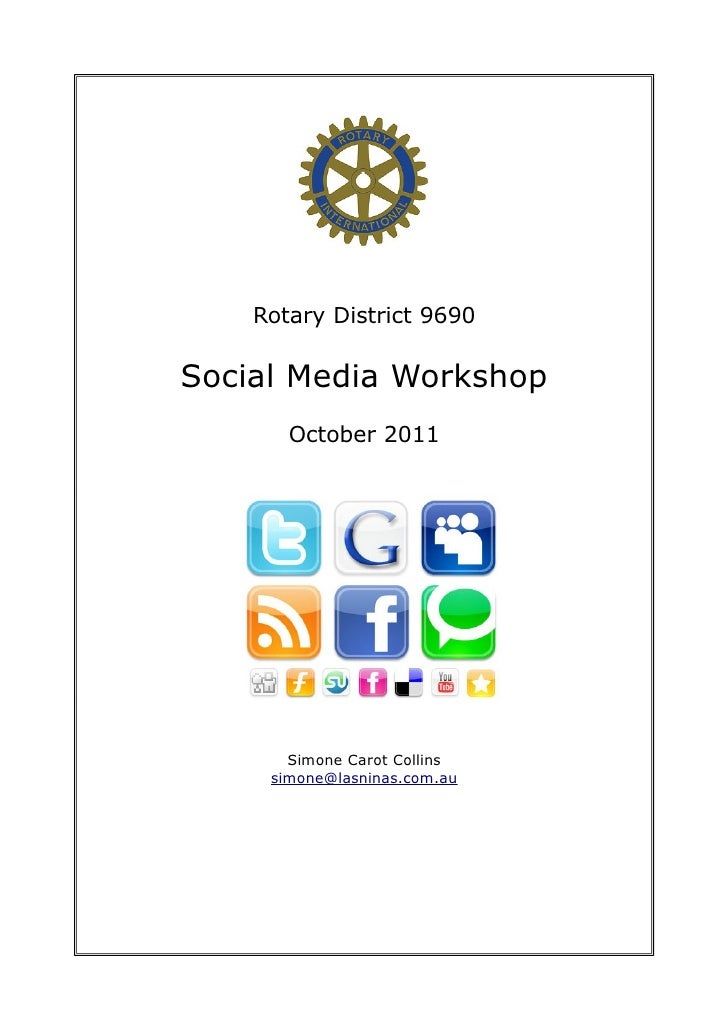Rotary District 9690Social Media Workshop       October 2011       Simone Carot Collins     simone@lasninas.com.au