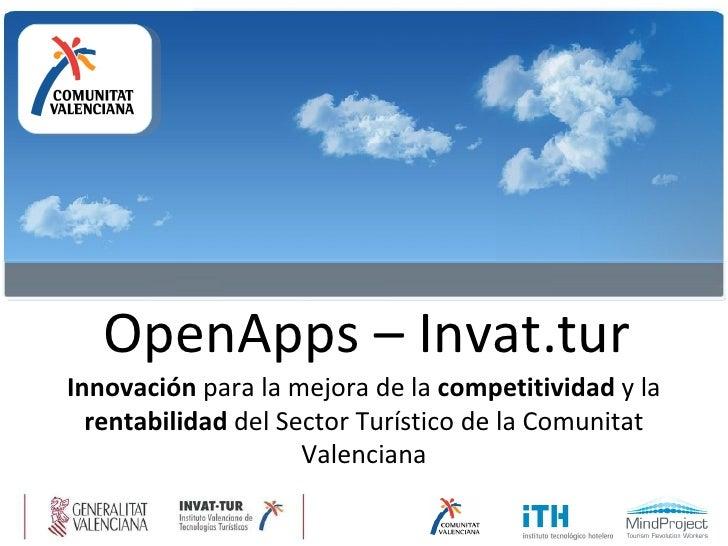 OpenApps – Invat.tur Innovación  para la mejora de la  competitividad  y la  rentabilidad  del Sector Turístico de la Comu...