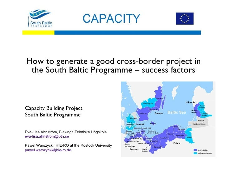 Capacity Building Project South Baltic Programme Eva-Lisa Ahnström, Blekinge Tekniska Högskola [email_address]   Pawel War...