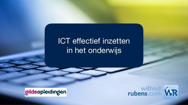 ICT effectief inzetten   in het onderwijs
