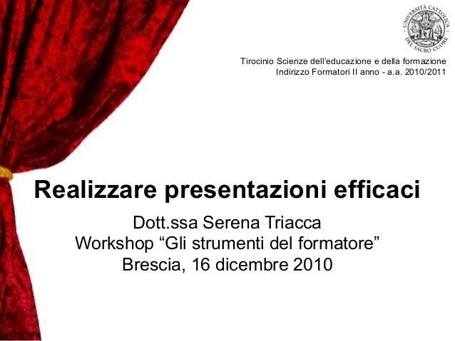 Tirocinio Scienze dell'educazione e della formazione Indirizzo Formatori II anno - a.a. 2010/2011 Dott.ssa Serena Triacca ...
