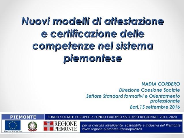 Nuovi modelli di attestazioneNuovi modelli di attestazione e certificazione dellee certificazione delle competenze nel sis...