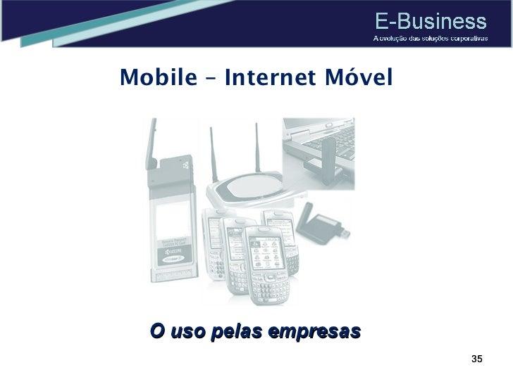 Mobile – Internet Móvel O uso pelas empresas