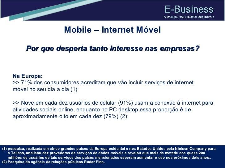 Na Europa: >> 71% dos consumidores acreditam que vão incluir serviços de internet móvelno seu dia a dia (1) >> Nove em ca...