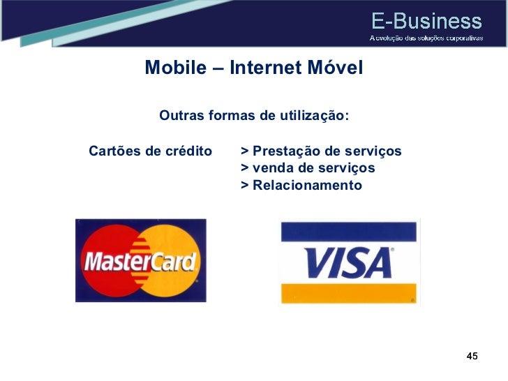 Mobile – Internet Móvel Outras formas de utilização: Cartões de crédito  > Prestação de serviços > venda de serviços > Rel...