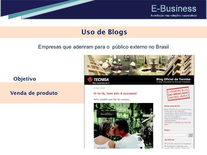 Uso de Blogs Empresas que aderiram para o  público externo no Brasil Venda de produto Objetivo