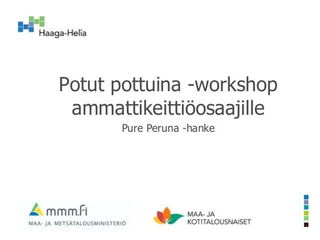 Potut pottuina -workshop ammattikeittiöosaajille Pure Peruna -hanke
