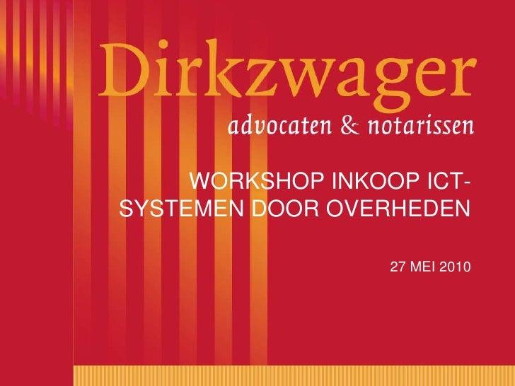 WORKSHOP INKOOP ICT-SYSTEMEN DOOR OVERHEDEN 27 MEI 2010<br />