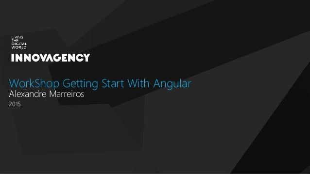 Nome do Documento / Cliente / 04.03.16 / 11Nome do Documento / Cliente / 04.03.16 2015 WorkShop Getting Start With Angular...
