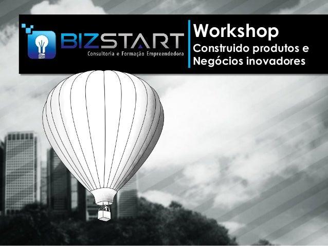 WorkshopConstruido produtos eNegócios inovadores