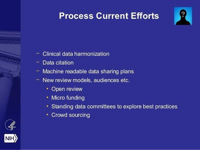 Process Current Efforts  – Clinical data harmonization  – Data citation  – Machine readable data sharing plans  – New revi...