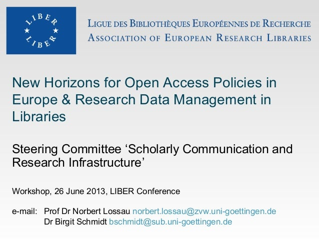 New Horizons for Open Access Policies in Europe & Research Data Management in Libraries Steering Committee 'Scholarly Comm...