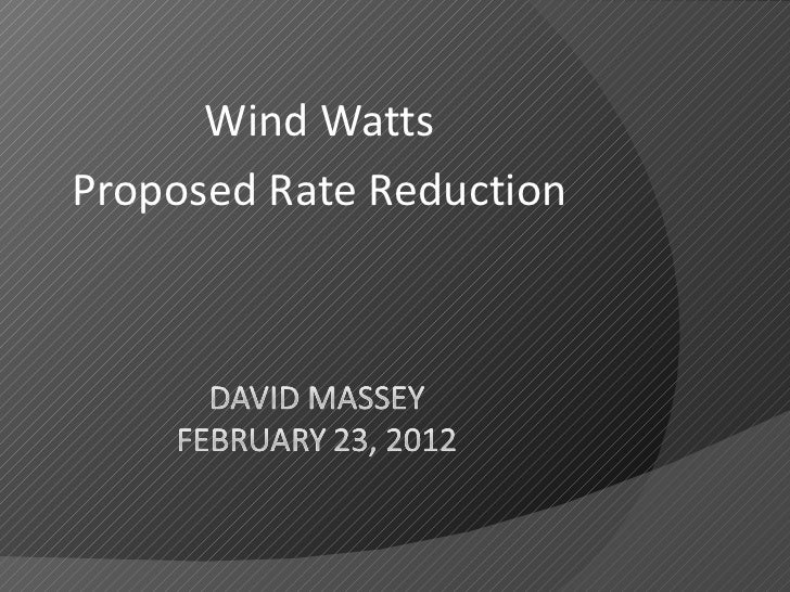 Wind Watts Proposed Rate Reduction