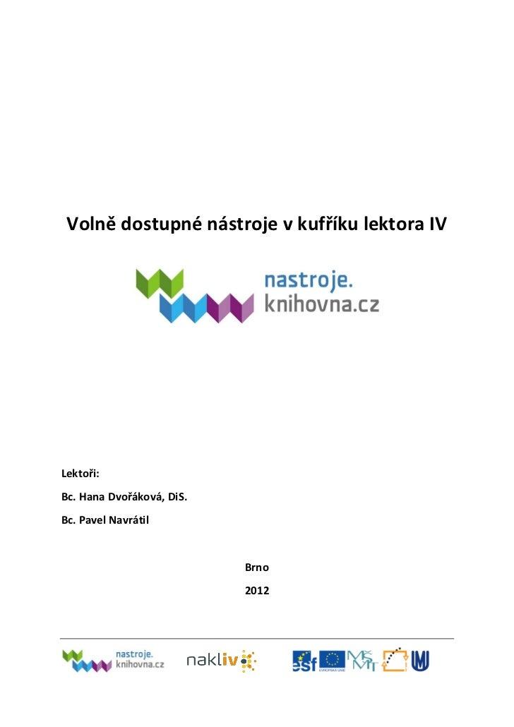 Volně dostupné nástroje v kufříku lektora IVLektoři:Bc. Hana Dvořáková, DiS.Bc. Pavel Navrátil                           B...