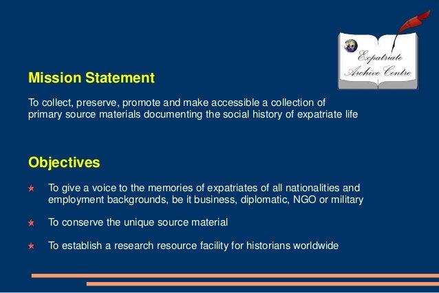 Mission StatementTo collect, preserve, promote and make accessible a collection ofprimary source materials documenting the...