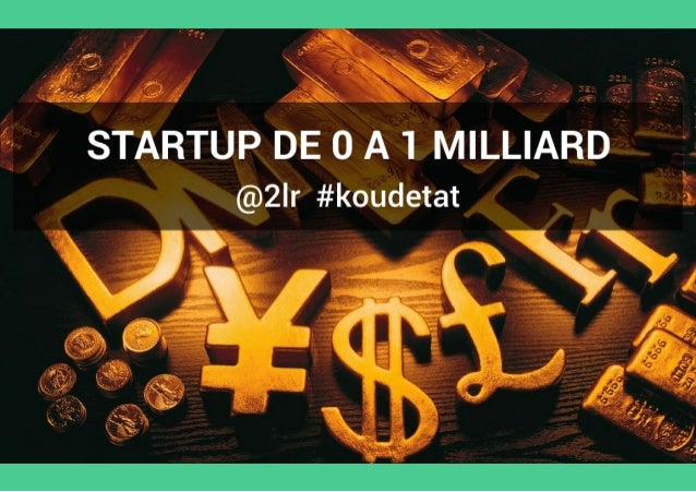 """Startups : De 0 à 1 MILLIARD"" par Jean de la Rochebrochard"