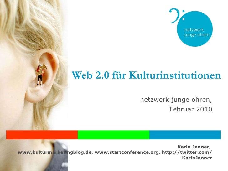 Web 2.0 für Kulturinstitutionen netzwerk junge ohren, Februar 2010