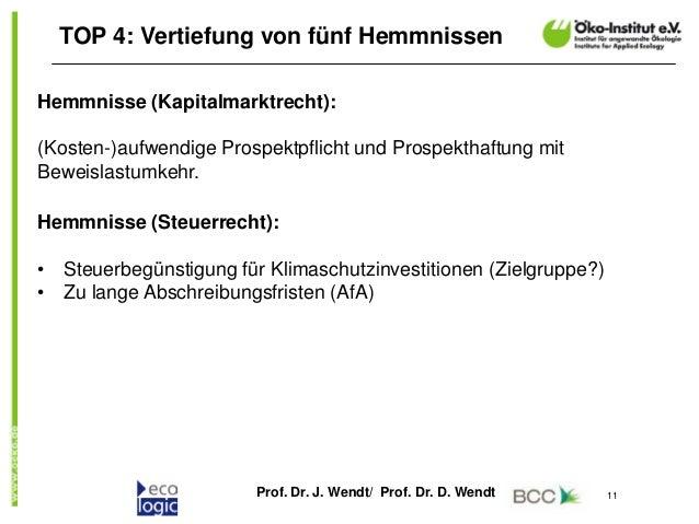 Prof. Dr. J. Wendt/ Prof. Dr. D. Wendt 11 TOP 4: Vertiefung von fünf Hemmnissen Hemmnisse (Kapitalmarktrecht): (Kosten-)au...