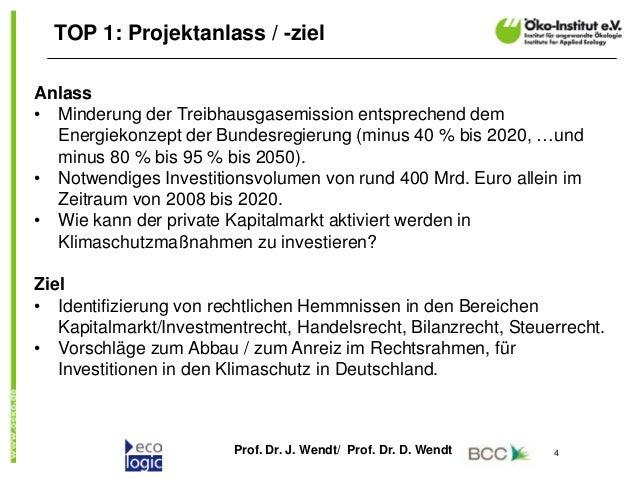Prof. Dr. J. Wendt/ Prof. Dr. D. Wendt 4 TOP 1: Projektanlass / -ziel Anlass • Minderung der Treibhausgasemission entsprec...