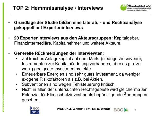Prof. Dr. J. Wendt/ Prof. Dr. D. Wendt 6 TOP 2: Hemmnisanalyse / Interviews • Grundlage der Studie bilden eine Literatur- ...