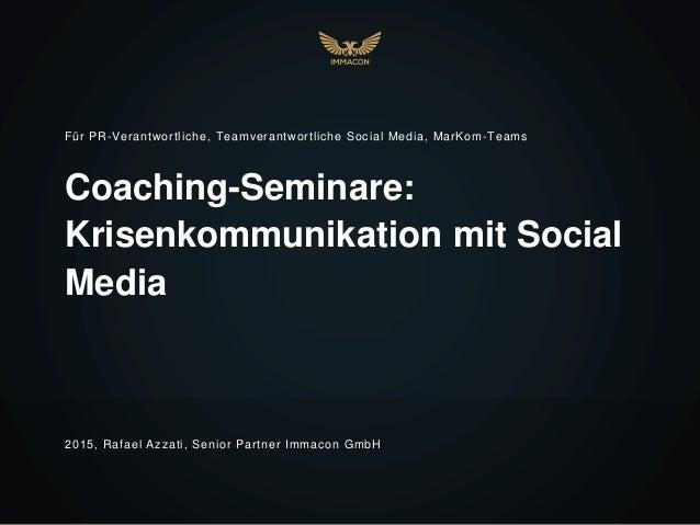 Coaching-Seminare: Krisenkommunikation mit Social Media Für PR-Verantwortliche, Teamverantwortliche Social Media, MarKom-T...