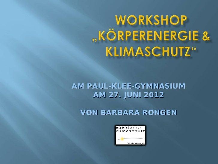 AM PAUL-KLEE-GYMNASIUM    AM 27. JUNI 2012 VON BARBARA RONGEN
