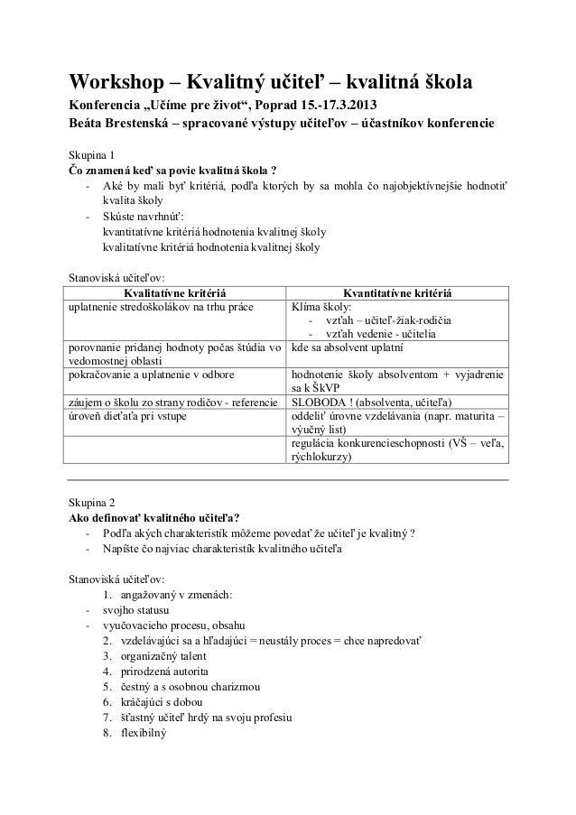 """Workshop – Kvalitný učiteľ – kvalitná školaKonferencia """"Učíme pre život"""", Poprad 15.-17.3.2013Beáta Brestenská – spracovan..."""