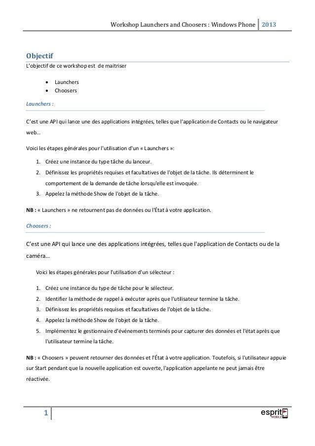 Workshop Launchers and Choosers : Windows Phone 2013  Objectif L'objectif de ce workshop est de maitriser    Launchers C...