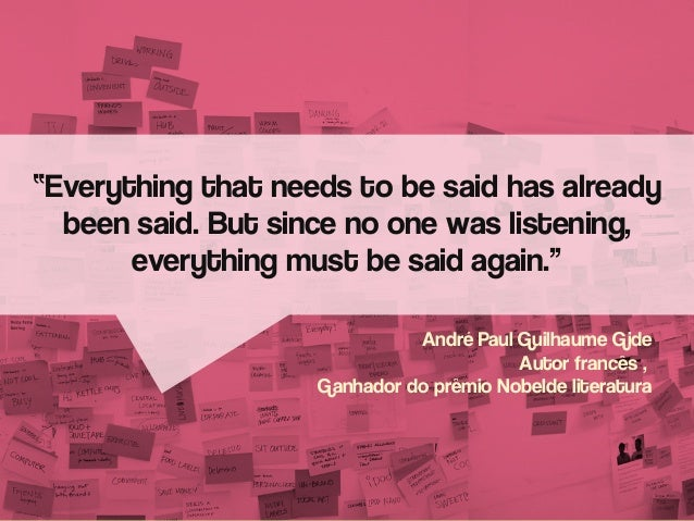 """""""Everything that needs to be said has already been said. But since no one was listening, everything must be said again."""" A..."""